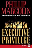 Margolin, Phillip: Executive Privilege