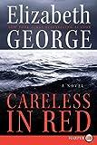George, Elizabeth: Careless in Red LP: A Novel (Thomas Lynley and Barbara Havers Novels)