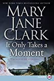 Clark, Mary Jane: It Only Takes a Moment LP: A Novel of Suspense (Key News Thrillers)