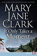 It Only Takes a Moment LP: A Novel of…