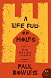 Bowles, Paul: A Life Full of Holes