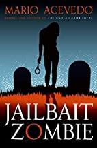 Jailbait Zombie [Felix Gomez #4] by Mario…