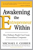 Gerber, Michael E.: Awakening the Entrepreneur Within: How Ordinary People Can Create Extraordinary Companies