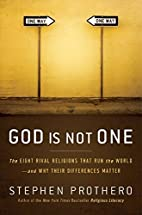 God Is Not One: The Eight Rival Religions…