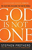 Prothero, Stephen: God Is Not One: The Eight Rival Religions That Run the World