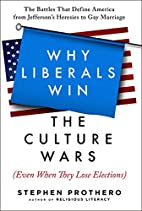 Why Liberals Win the Culture Wars (Even When…