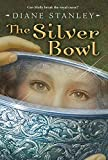 Stanley, Diane: The Silver Bowl