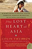 Thubron, Colin: The Lost Heart of Asia (P.S.)