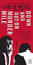 Down and Out on Murder Mile by Tony O'Neill