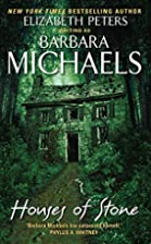 Houses of Stone by Barbara Michaels