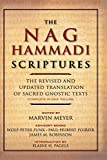 Meyer, Marvin W.: The Nag Hammadi Scriptures: The Revised and Updated Translation of Sacred Gnostic Texts Complete in One Volume