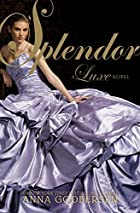 Splendor by Anna Godbersen