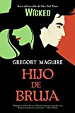 Maguire, Gregory: Hijo de bruja: Novela (Wicked Years) (Spanish Edition)