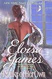 James, Eloisa: A Duke Of Her Own
