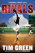 Rivals: A Baseball Great Novel by Tim Green