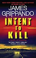 Intent to Kill: A Novel of Suspense by James…