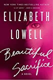 Lowell, Elizabeth: Beautiful Sacrifice: A Novel