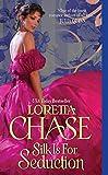 Chase, Loretta: Silk Is For Seduction