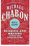 Chabon, Michael: Maps and Legends: Reading and Writing Along the Borderlands