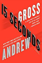 15 Seconds: A Novel by Andrew Gross