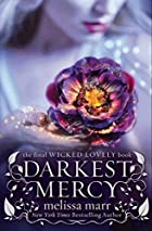 Darkest Mercy (Wicked Lovely) by Melissa…