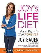 Joy's LIFE Diet: Four Steps to Thin…