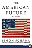 Schama, Simon: The American Future: A History