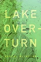 Lake Overturn: A Novel by Vestal McIntyre