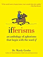 Ifferisms : an anthology of aphorisms that…
