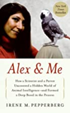 Alex & Me: How a Scientist and a Parrot…