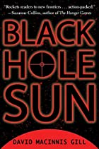 Black Hole Sun by David Macinnis Gill