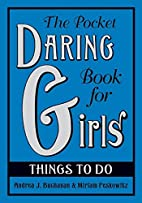 The Pocket Daring Book for Girls: Things to…