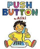 Push Button by Aliki