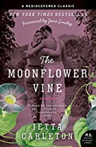 The Moonflower Vine by Jetta Carleton
