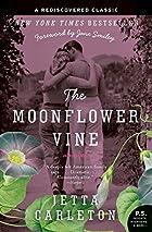The Moonflower Vine by Jetta Carleton