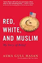 Red, White, and Muslim: My Story of Belief…
