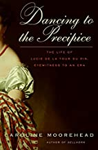 Dancing to the Precipice: The Life of Lucie…
