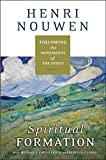 Nouwen, Henri J. M.: Spiritual Formation: Following the Movements of the Spirit