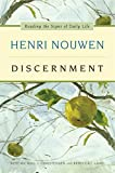 Nouwen, Henri J. M.: Discernment: Reading the Signs of Daily Life