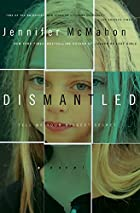 Dismantled: A Novel by Jennifer Mcmahon