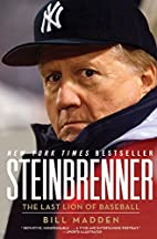 Steinbrenner: The Last Lion of Baseball by…