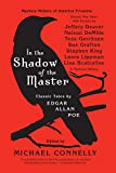 Connelly, Michael: In the Shadow of the Master: Classic Tales by Edgar Allan Poe and Essays by Jeffery Deaver, Nelson DeMille, Tess Gerritsen, Sue Grafton, Stephen King, ... Lippman, Lisa Scottoline, and Thirteen Others