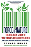 Humes, Edward: Force of Nature: The Unlikely Story of Wal-Mart's Green Revolution