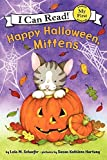 Schaefer, Lola M.: Happy Halloween, Mittens (My First I Can Read)