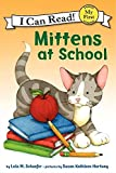 Schaefer, Lola M.: Mittens at School (My First I Can Read)