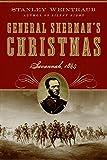 Weintraub, Stanley: General Sherman's Christmas: Savannah, 1864