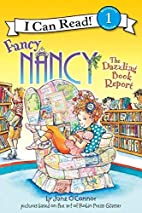 Fancy Nancy: The Dazzling Book Report (I Can…