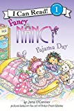 O'Connor, Jane: Fancy Nancy: Pajama Day (I Can Read Book 1)