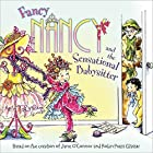 Fancy Nancy and the Sensational Babysitter…