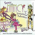 Fancy Nancy and the Sensational Babysitter…